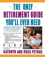 The Only Retirement Guide You'LL Ever Need - Kathryn Petras