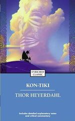 Kon Tiki : Across the Pacific by Raft - Thor Heyerdahl