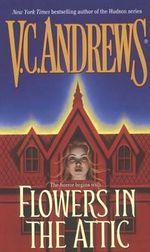Flowers in the Attic : Dollanger Saga (Paperback) - V. C. Andrews