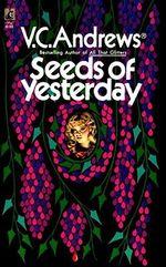 Seeds of Yesterday : Dollanganger Saga - V. C Andrews