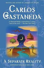 A Separate Reality : Further Conversations with Don Juan - Carlos Castaneda