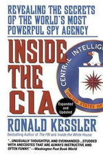 Inside the CIA : Revealing the Secrets of the World's Most Powerful Spy Agency - Ronald Kessler