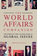 World Affairs Companion : The Essential One-Volume Guide to Global Issues - Segal