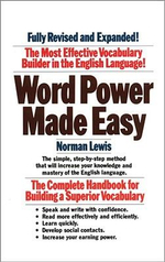 Word Power Made Easy: The Complete Handbook for Building a Superior Vocabulary :  The Complete Handbook for Building a Superior Vocabulary - Norman Lewis