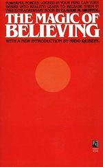 The Magic of Believing - Claude M. Bristol