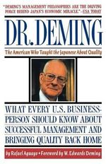 Dr Deming : The American Who Taught the Japanese about Quality - Rafael Aguayo