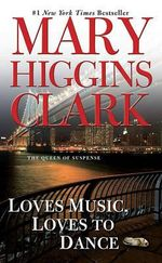 Loves Music, Loves to Dance - Mary Higgins Clark