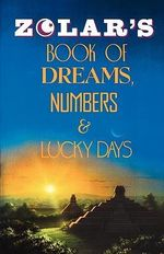 Zolar's Book of Dreams, Numbers and Lucky Days - Zolar