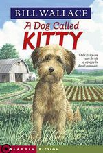 Dog Called Kitty - Bill Wallace