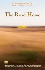 The Road Home - Jim Harrison