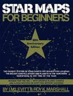 Star Maps for Beginners : 50th Anniversary Edition - I.M. Levitt