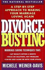 Divorce Busting : A Revolutionary and Rapid Program for Staying Together - Michele Weiner-Davis