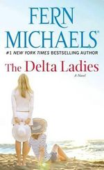 The Delta Ladies - Fern Michaels