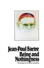 Being and Nothingness : A Phenomenological Essay on Ontology - Jean-Paul Sartre