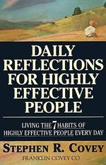 Daily Reflections for Highly Effective People : Living the