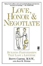 Love, Honor, and Negotiate : Making Your Marriage Work - Elizabeth A. Carter