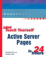 Sams Teach Yourself Active Server Pages in 24 Hours - Christoph Wille