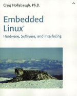Embedded Linux : Hardware, Software, and Interfacing - Craig Hollabaugh