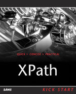 Xpath Kick Start : Navigating XML with Xpath 1.0 and 2.0 - Steven Holzner