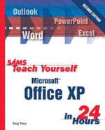 Sams Teach Yourself Office XP in 24 Hours : Sams Teach Yourself...in 24 Hours (Paperback) - Alan Hayakawa