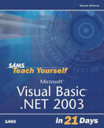 Microsoft Visual Basic .Net 2003 in 21 Days : Sams Teach Yourself - Steven Holzner