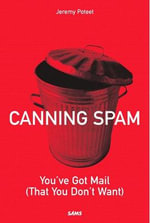 Canning Spam : You've Got Mail (that You Don't Want) - Jeremy Poteet