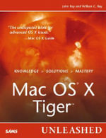 Mac OS X Tiger Unleashed - William Ray
