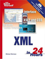 Sams Teach Yourself XML in 24 Hours : Complete Starter Kit - Michael Morrison