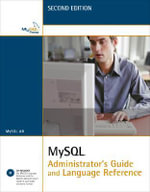 MySQL Administrator's Guide and Language Reference : Designs, Models and Methods - MySQL AB Development Team
