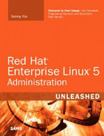 Red Hat Enterprise Linux 5 Administration Unleashed : Unleashed - Tammy Fox