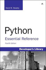 Python Essential Reference : Developer's Library - David M. Beazley