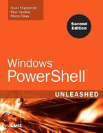 Windows Powershell Unleashed - Tyson Kopczynski