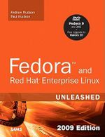 Fedora and Red Hat Enterprise Linux : Covering Fedora 12, Centos 5. 3 and Red Hat Enterprise Linux 5 - Andrew Hudson