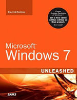 Microsoft Windows 7 Unleashed : Unleashed - Paul McFedries