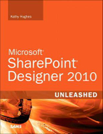 SharePoint Designer 2010 Unleashed - Kathy Hughes