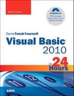 Sams Teach Yourself Visual Basic 2010 in 24 Hours : Complete Starter Kit - James D. Foxall