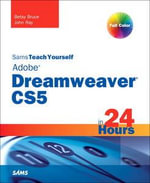 Sams Teach Yourself Dreamweaver Cs5 in 24 Hours : Sams Teach Yourself...in 24 Hours (Paperback) - Betsy Bruce