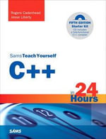 Sams Teach Yourself C++ in 24 Hours : Sams Teach Yourself...in 24 Hours (Paperback) - Rogers Cadenhead