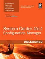 System Center 2012 Configuration Manager (SCCM) Unleashed : Unleashed - Kerrie Meyler