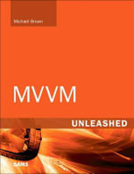 MVVM Unleashed : Unleashed - Michael Brown