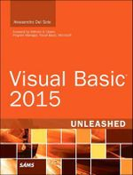 Visual Basic 2015 Unleashed : Unleashed - Alessandro Del Sole