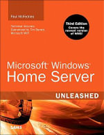 Microsoft Windows Home Server 2011 Unleashed : Unleashed - Paul McFedries
