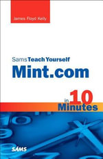 Sams Teach Yourself Mint.Com in 10 Minutes : NXT-G Programming Guide - James Floyd Kelly