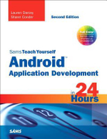 Sams Teach Yourself Android Application Development in 24 Hours : Sams Teach Yourself...in 24 Hours (Paperback) - Shane Conder