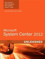 Microsoft System Center 2012 Enterprise Suite Unleashed : Unleashed - Chris Amaris