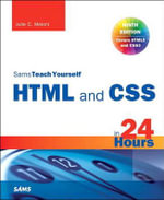 Sams Teach Yourself HTML5 and CSS3 in 24 Hours - Julie Meloni
