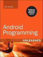 Android Programming Unleashed : Unleashed - B. M. Harwani