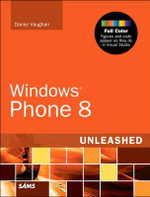 Windows Phone 8 Unleashed - Daniel Vaughan