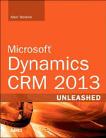 Microsoft Dynamics CRM Unleashed - Marc J. Wolenik