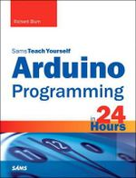 Arduino Programming in 24 Hours, Sams Teach Yourself - Richard Blum